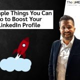 3 Simple Things You Can Do to Boost Your LinkedIn Profile