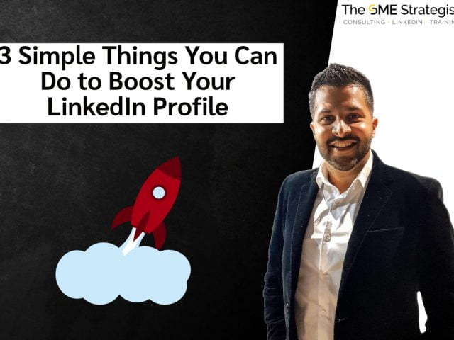 https://thesmestrategist.com/wp-content/uploads/2020/11/3-Simple-Things-You-Can-Do-to-Boost-Your-LinkedIn-Profile-640x480.jpg