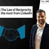 Using The Law of Reciprocity to get the most from LinkedIn
