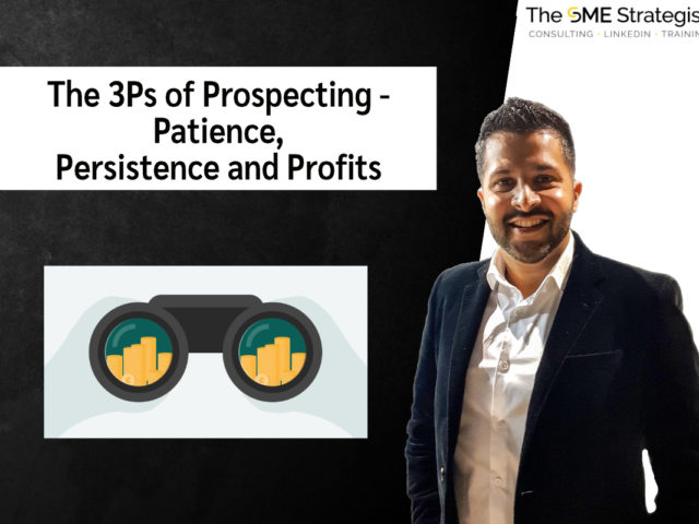 https://thesmestrategist.com/wp-content/uploads/2021/06/The-3Ps-of-Prospecting-Patience-Persistence-and-Profits-1-640x480.jpg