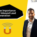 The Importance of Inbound Lead Generation