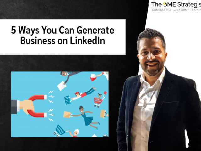 https://thesmestrategist.com/wp-content/uploads/2021/07/5-Ways-You-Can-Generate-Business-on-LinkedIn-640x480.jpg