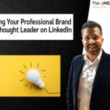 Building your professional brand as a thought leader on LinkedIn