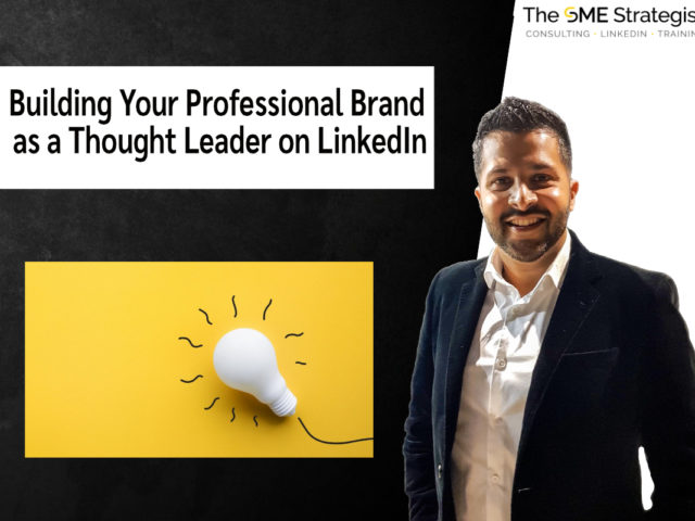 https://thesmestrategist.com/wp-content/uploads/2021/09/Building-your-professional-brand-as-a-thought-leader-on-LinkedIn-640x480.jpg